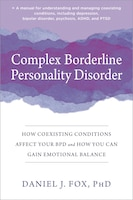 Complex Borderline Personality Disorder: How Coexisting Conditions Affect Your Bpd And How You Can…
