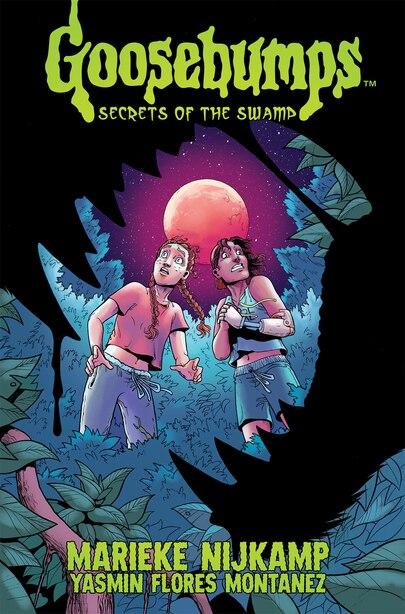 Goosebumps: Secrets Of The Swamp by Marieke Nijkamp