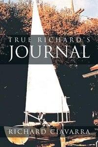 True Richard's Journal by Richard Ciavarra