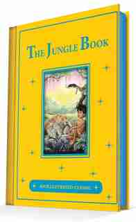 The Jungle Book: An Illustrated Classic by Rudyard Kipling
