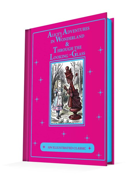 Alice's Adventures In Wonderland & Through The Looking-glass: An Illustrated Classic by Lewis Carroll