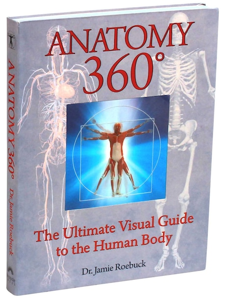 Anatomy 360: The Ultimate Visual Guide to the Human Body by Jamie Roebuck