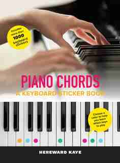 Piano Chords: A Keyboard Sticker Book: The Sticker Book by Hereward Kaye