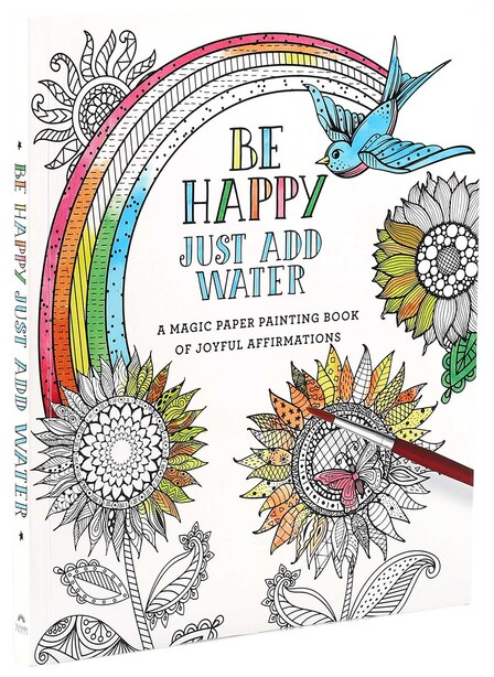 Be Happy: Just Add Water by Editors Of Thunder Bay Press