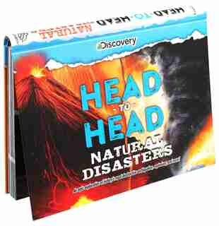 Discovery: Head-to-head: Natural Disasters: An Epic Exploration Of History's Most Destructive Earthquakes, Explosions, And More! by Emily Rose Oachs