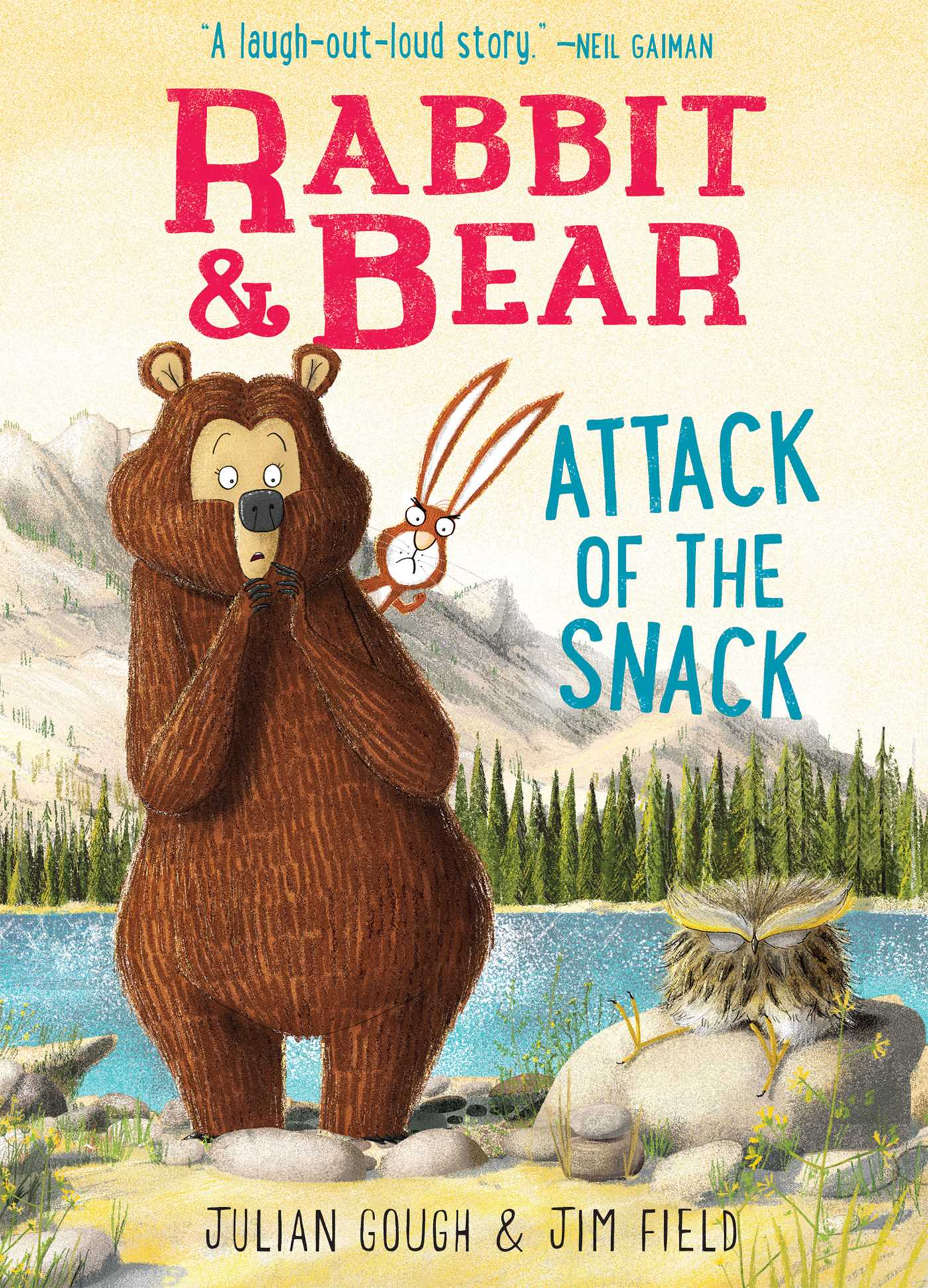 Rabbit & Bear: Attack Of The Snack by Julian Gough