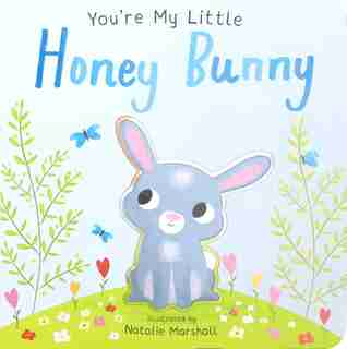 You're My Little Honey Bunny by Natalie Marshall