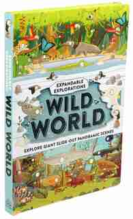 Expandable Explorations: Wild World by Editors Of Silver Dolphin Books