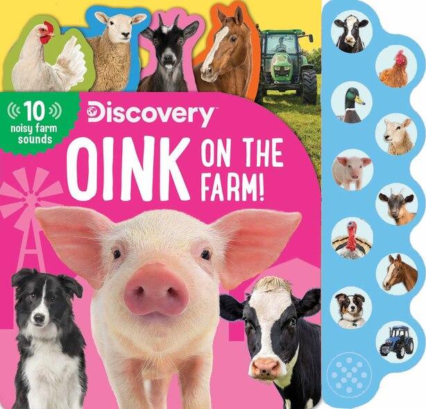 Discovery: Oink on the Farm! by Thea Feldman