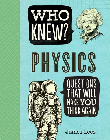 Who Knew? Physics by James Lees
