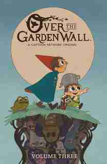 Over the Garden Wall Vol. 3 by Jim Campbell
