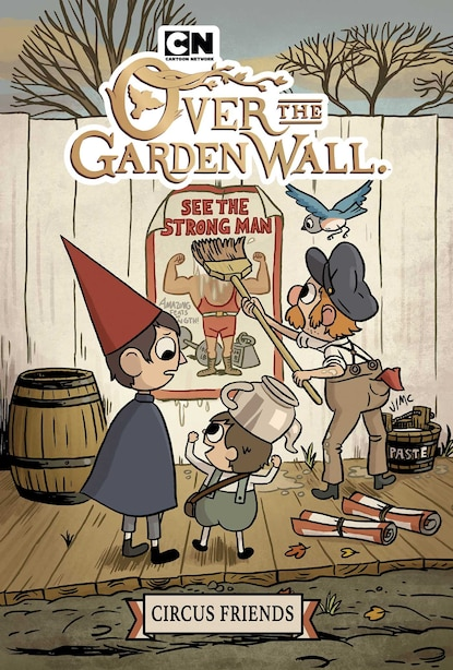 Over the Garden Wall Original Graphic Novel: Circus Friends by Jonathan Case