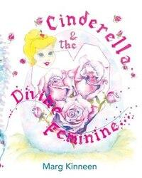 Cinderella & The Divine Feminine
