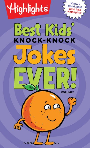 Best Kids Knock Knock Jokes Ever Volume 1 Volume 1 Book By Highlights Paperback Www Chapters Indigo Ca