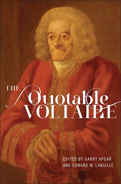 The Quotable Voltaire by François-marie Arouet (voltaire) (1694-1778)