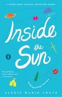 Inside The Sun: The 8th Island Trilogy, Book 3, A Novel