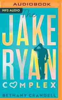 The Jake Ryan Complex by Bethany Crandell