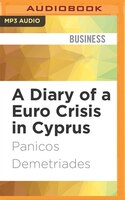 A Diary of a Euro Crisis in Cyprus: Lessons for Bank Recovery and Resolution