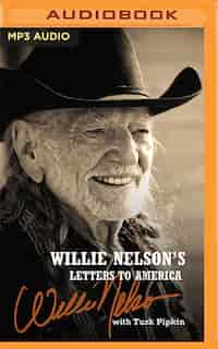 Willie Nelson's Letters To America by Willie Nelson
