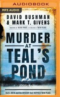 Murder At Teal's Pond: Hazel Drew And The Mystery That Inspired Twin Peaks