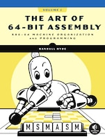 The Art Of 64-bit Assembly, Volume 1: X86-64 Machine Organization And Programming