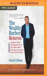 The Wealthy Barber Returns: Significantly Older And Marginally Wiser, Dave Chilton Offers His Unique Perspectives On The World de David Chilton