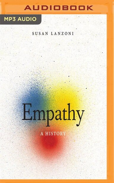 Empathy: A History by Susan Lanzoni