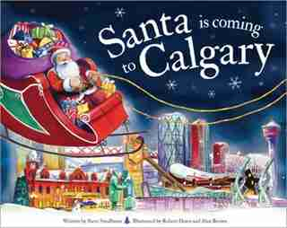 Santa Is Coming To Calgary by Steve Smallman