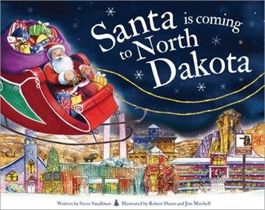 Santa Is Coming To North Dakota by Steve Smallman