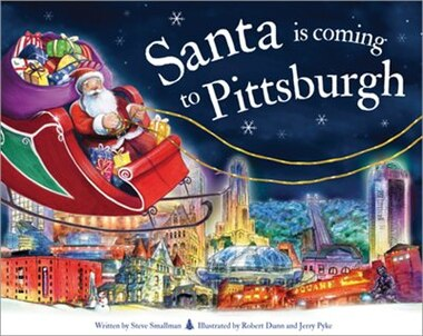Santa Is Coming To Pittsburgh by Steve Smallman