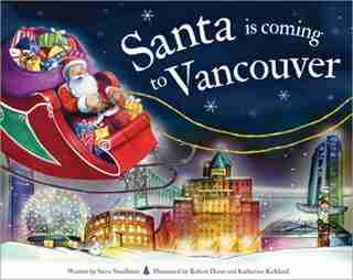 Santa Is Coming To Vancouver by Steve Smallman