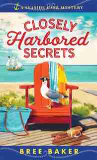 Closely Harbored Secrets by Bree Baker