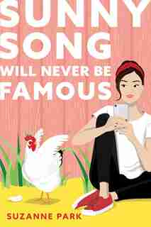 Sunny Song Will Never Be Famous by Suzanne Park