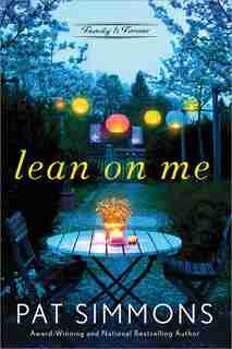 Lean On Me: A Clean And Wholesome Romance by Pat Simmons