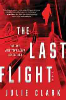 The Last Flight: A Novel by Julie Clark
