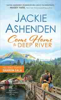 Come Home To Deep River by Jackie Ashenden