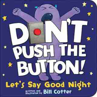 Don't Push The Button! Let's Say Good Night by Bill Cotter