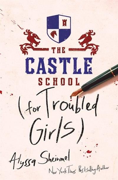 The Castle School (for Troubled Girls) de Alyssa Sheinmel