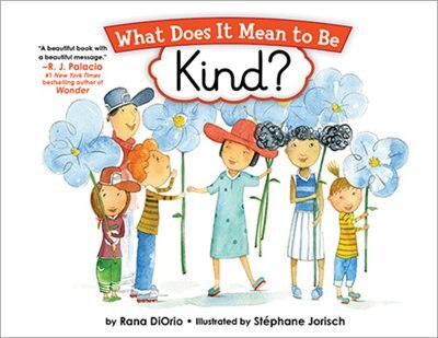 What Does It Mean To Be Kind? de Rana Diorio