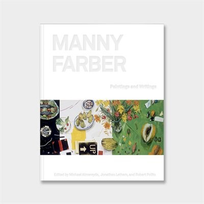 Manny Farber: Paintings & Writings by Michael Almereyda