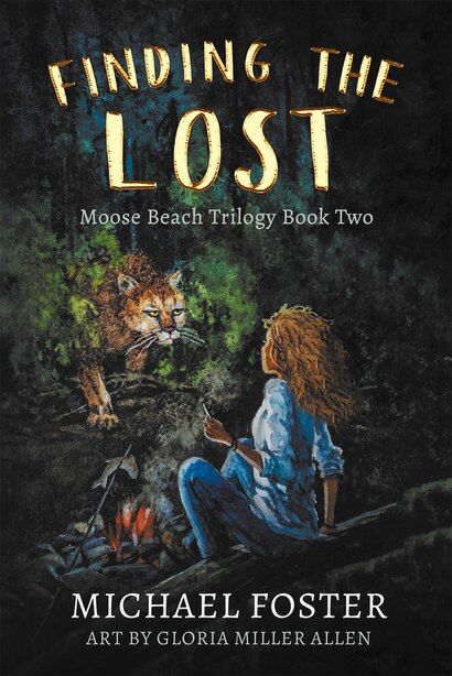 Finding The Lost: Moose Beach Trilogy Book Two by Michael Foster