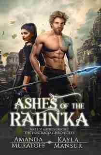 Ashes Of The Rahn'ka: Part 1 Of A Rebel's Crucible by Amanda Muratoff
