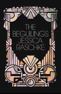 The Beguilings by Jessica Raschke