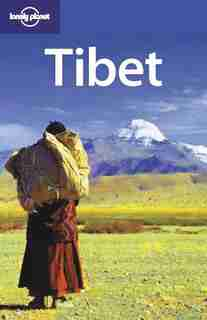 Lonely Planet Tibet 7th Ed.: 7th edition by Lonely Planet