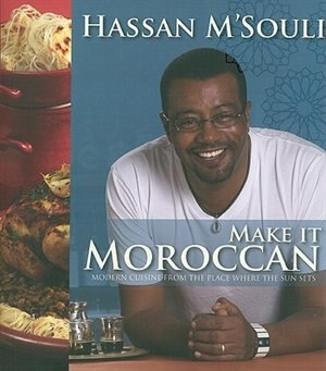 Make it Moroccan by Hassan M Souli