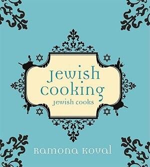 Jewish Cooking Jewish Cooks by Ramona Koval