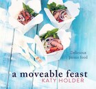 A Moveable Feast: Delicious Picnic Food
