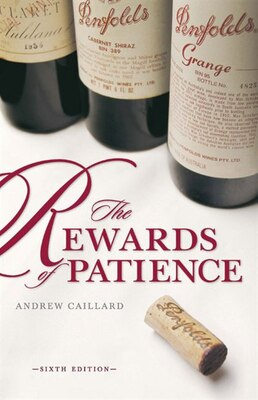 Book Penfolds: The Rewards of Patience by Andrew Caillard