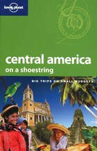 Lonely Planet Central America On A Shoestring 7th Ed.: 7th Edition