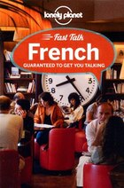Lonely Planet Fast Talk French 3rd Ed.: 3rd Edition